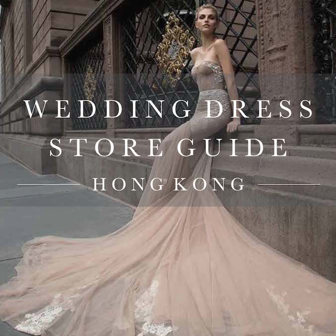 Hong Kong Wedding Dress Store Guide: Top Bridal Boutiques to Buy or Rent Your Dream Gown