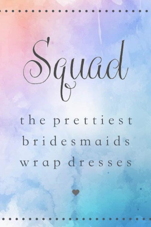 Squad Bridesmaids Wrap Dress--All Locations