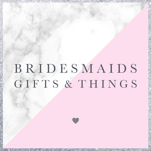Bridesmaids Gifts & Things--All Locations-All Locations